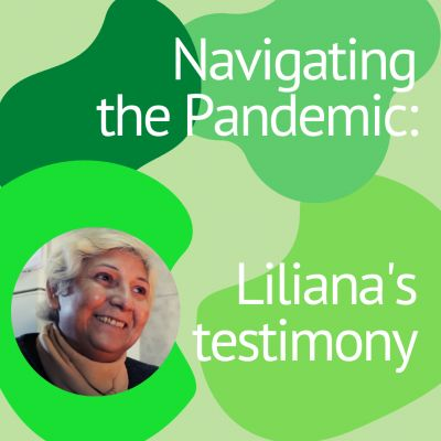 Navigating the Pandemic: Liliana's Testimony