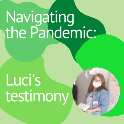 Navigating the Pandemic: Luci's Testimony