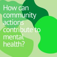 How can community actions contribute to mental health?